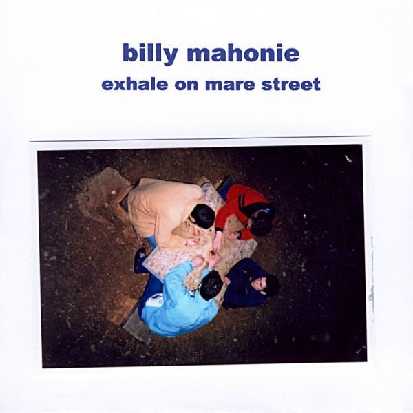 Datei:Billy Mahonie - 2007 - Exhale On Mare Street.jpg